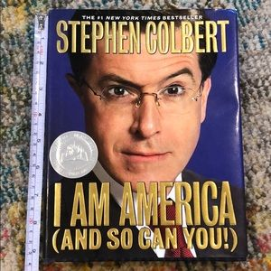I am America )and so can you) Stephen Colbert